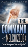 The Command of Melchizedek: Let All the Angels of God, Worship Him. - Daniel Oyegun