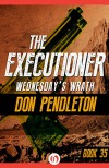 Wednesday's Wrath - Don Pendleton