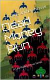 Dead Money Run (Lou Malloy Crime Series) - J. Frank James