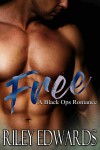 Free - A Black Ops romance - Riley Edwards