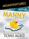 Misadventures with a Manny - Toni Aleo