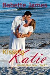 Kissing Katie (His Girl Next Door Book 1) - Babette James