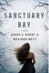 Sanctuary Bay - Melinda Metz, Laura J. Burns