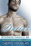 Darius (Starkis Family #5) - Cheryl Douglas