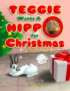 Teggie Wants a Hippo for Christmas - Claudette Melanson, Jay Diloy