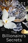 The Billionaire's Secrets (The Sinclairs) - J. S. Scott