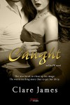Caught (Entangled Brazen) (Elite PR) - Clare James