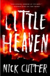 Little Heaven: A Novel - Nick Cutter