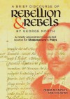 """A Brief Discourse of Rebellion and Rebels"" by George North: A Newly Uncovered Manuscript Source for Shakespeare's Plays - Dennis McCarthy, June Schlueter"