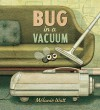 Bug in a Vacuum - Mélanie Watt