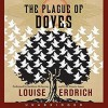 The Plague of Doves - Peter Francis James, Kathleen Mcinerney, Louise Erdrich