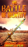 The Battle of Identity - Emmanuel O Afolabi