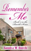 Remember Me: Book 3 in the Seaside Series - Sandra W Burch