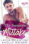 The Sweetest Mistake - Holly Rayner, Layla Valentine