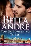 You Do Something To Me (New York Sullivans 3) - Bella Andre
