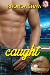 Caught (Men of the Show Book 3) - Rhonda Shaw