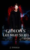 Gideon's Late Night Secret - J Steele