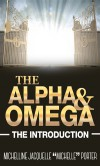The Alpha and Omega: The Introduction - Michelline Jacquelle Michelle Porter