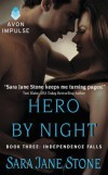 Hero by Night: Book Three: Independence Falls - Sara Jane Stone