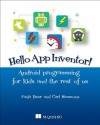 Hello App Inventor!: Android programming for kids and the rest of us - Paula Beer, Carl Simmons