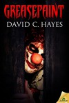 Greasepaint - David C. Hayes