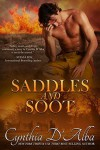 Saddles and Soot - Cynthia D'Alba