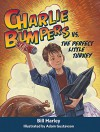 Charlie Bumpers vs. the Perfect Little Turkey - Bill Harley, Adam Gustavson