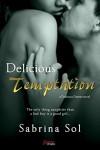 Delicious Temptation (Entangled Brazen) (Delicious Desires) - Sabrina Sol