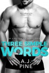 Three Simple Words - A.J. Pine