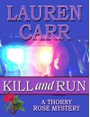 Kill and Run (A Thorny Rose Mystery Book 1) - Lauren Carr