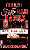 The Rise and Fall of H&h Bagels - Marc Zirogiannis