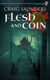 Flesh and Coin - Craig  Saunders