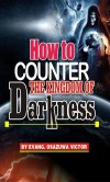 How to Counter the Kingdom of Darkness - Evangelist Osazuwa Victor