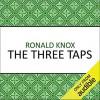 The Three Taps - Ronald Knox, Barnaby Edwards
