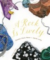 A Rock Is Lively - Dianna Hutts Aston, Sylvia Long
