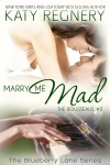 Marry Me Mad - Katy Regnery