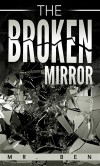 The Broken Mirror - Mr. Ben