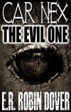 Car Nex: The Evil One (The Car Nex Story Series Book 1) - E.R. Robin Dover, Terry M. West