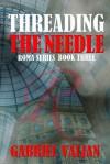 Threading the Needle - Gabriel Valjan