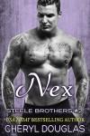 Nex (Steele Brothers #2) - Cheryl Douglas