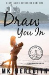 Draw You In: A Cape Van Buren Novella - MK Meredith