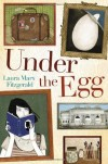 Under the Egg by Fitzgerald, Laura Marx (2014) Hardcover - Laura Marx Fitzgerald