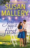 You Say It First: A Small-Town Wedding Romance (Happily Inc) - Susan Mallery