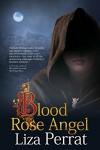 Blood Rose Angel (The Bone Angel Series Book 3) - Liza Perrat