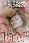 A Valentine's Dream  - J.S. Scott, Lane Parker