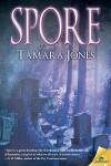 Spore - Tamara Siler Jones