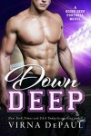 Down Deep (Going Deep Book 1) - Virna DePaul