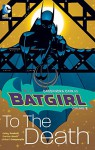 BATGIRL VOL. 2: TO THE DEATH - Kelley Puckett
