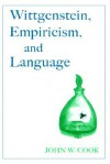 Wittgenstein, Empiricism, and Language - John W. Cook