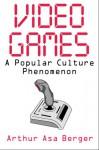 Video Games - Arthur Asa Berger